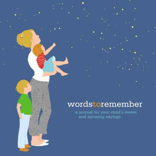 Words to Remember: a Journal for Your Child's Sweet & Amusing Sayings