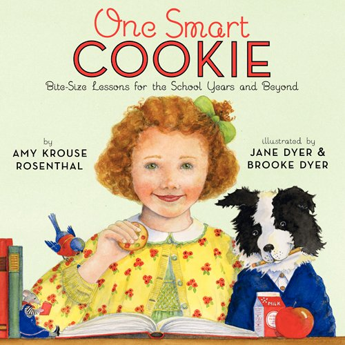 One Smart Cookie:  Bite-Size Life Lessons for the School Years and Beyond